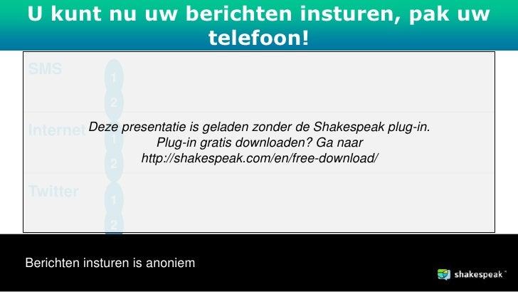 U kunt nuwww.shakespeak.com    uw berichten insturen, pak uw                           telefoon!   SMS                1   ...
