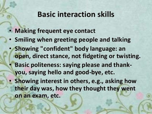 good interaction skills