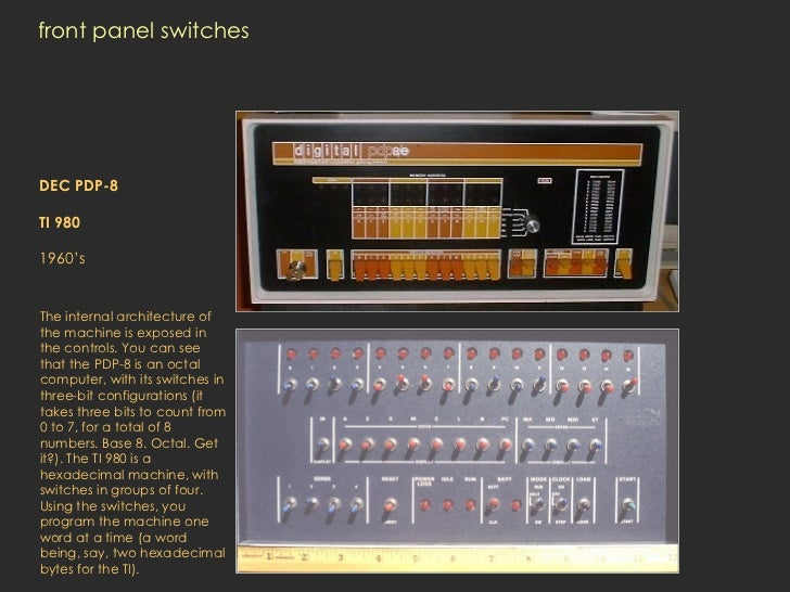front panel switches DEC PDP-8 TI 980 1960's   The internal architecture of the machine is exposed in the controls. You ca...