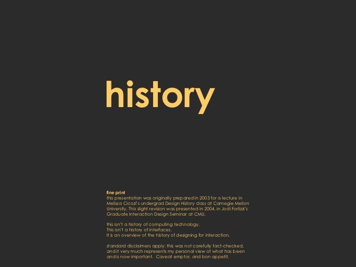 history fine print this presentation was originally prepared in 2003 for a lecture in Melissa Cicozi's undergrad Design Hi...
