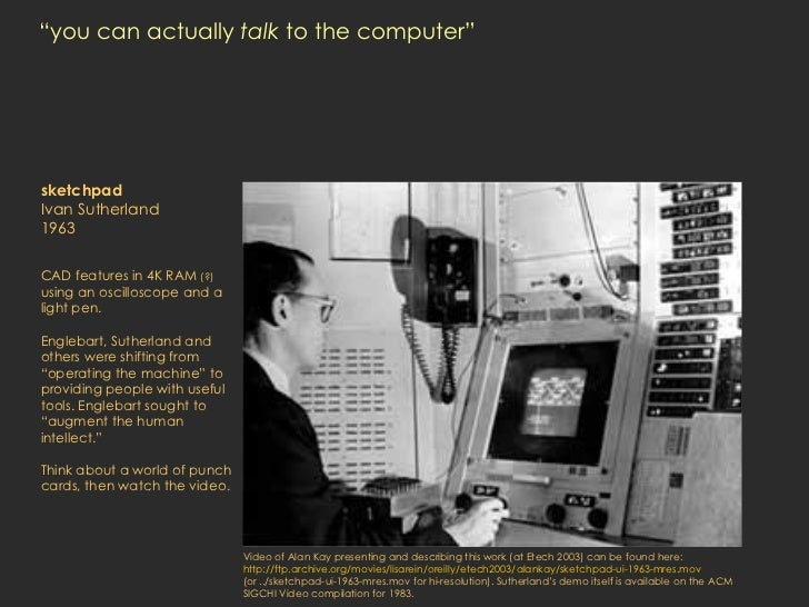 """""""you can actually  talk  to the computer"""" sketchpad Ivan Sutherland 1963 CAD features in 4K RAM  (?)  using an oscilloscop..."""