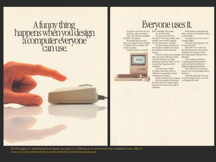 All 39 pages of advertising that Apple bought in a 1984 issue of newsweek are available here:  http:// www.aci.com.pl/mwic...