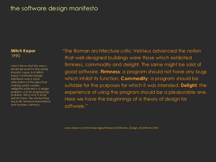 "the software design manifesto <ul><li>"" The Roman architecture critic Vetrivius advanced the notion that well-designed bui..."