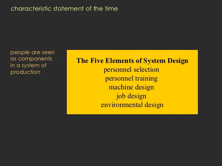 characteristic statement of the time <ul><li>people are seen  as components  in a system of production </li></ul>The Five ...