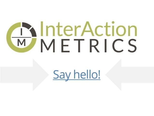Interaction Metrics Methods to Improve Customer Experience