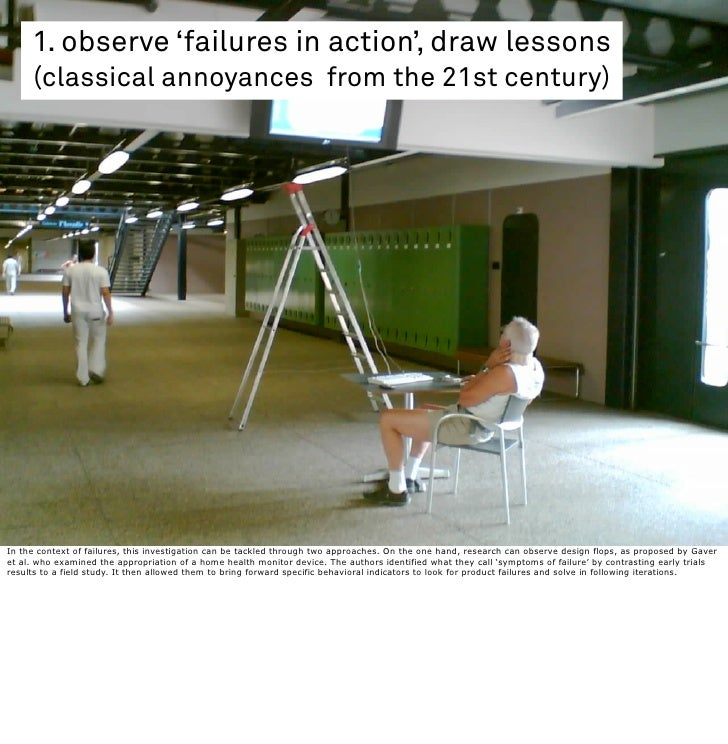 1. observe 'failures in action', draw lessons      (classical annoyances from the 21st century)     In the context of fail...