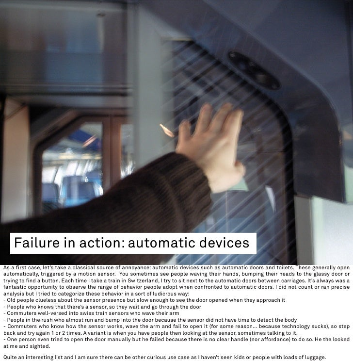 Failure in action: automatic devices As a first case, let's take a classical source of annoyance: automatic devices such a...