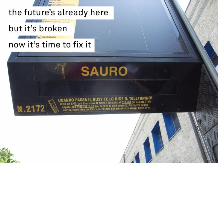 the future's already here but it's broken now it's time to fix it