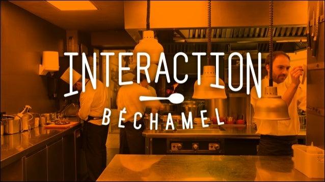 Interaction béchamel