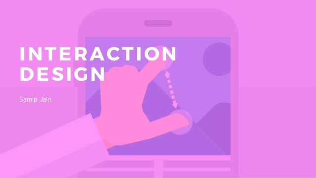 INTERACTION DESIGN Samip Jain