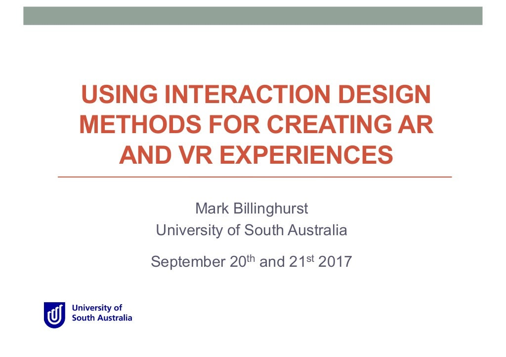 Using Interaction Design Methods for Creating AR and VR Interfaces