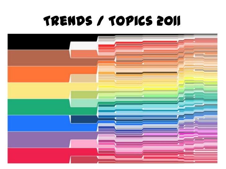 Trends / Topics 2011<br />