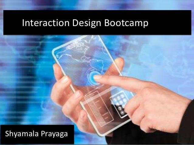 Shyamala PrayagaInteraction Design Bootcamp