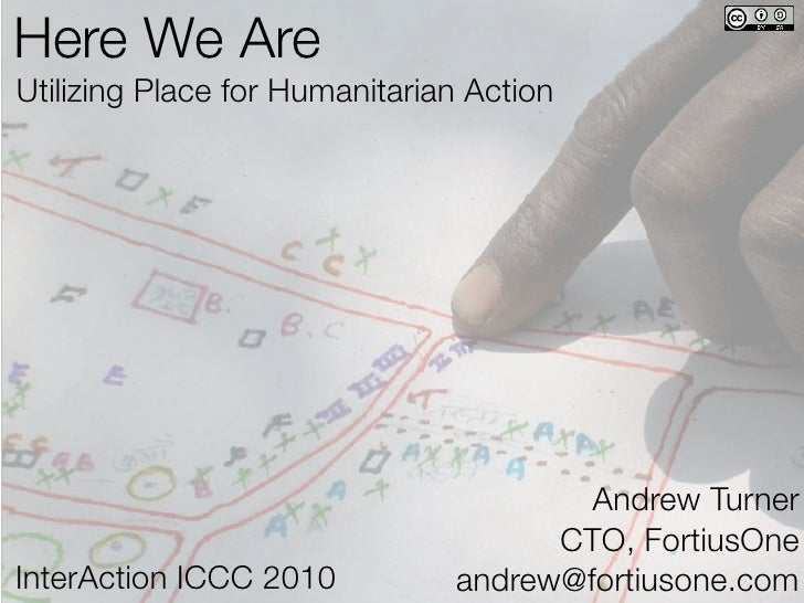 Here We Are Utilizing Place for Humanitarian Action                                            Andrew Turner              ...