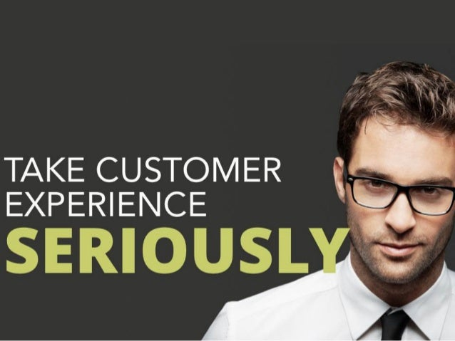 How to Take Customer Experience Seriously