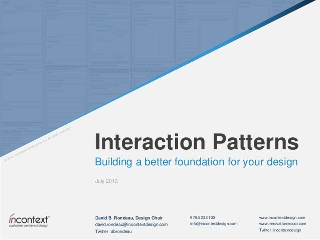 Building a better foundation for your design Interaction Patterns July 2013 978.823.0100 info@incontextdesign.com www.inco...