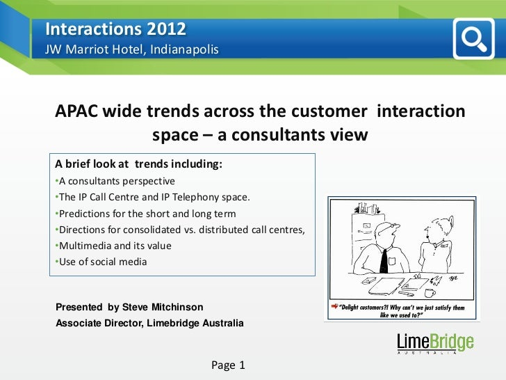 Interactions 2012JW Marriot Hotel, Indianapolis APAC wide trends across the customer interaction            space – a cons...