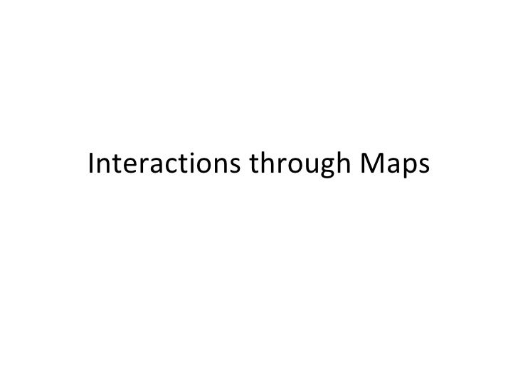 Interactions through Maps