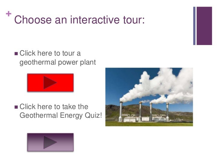 +    Choose an interactive tour:     Click          here to tour a     geothermal power plant     Click         here to ...