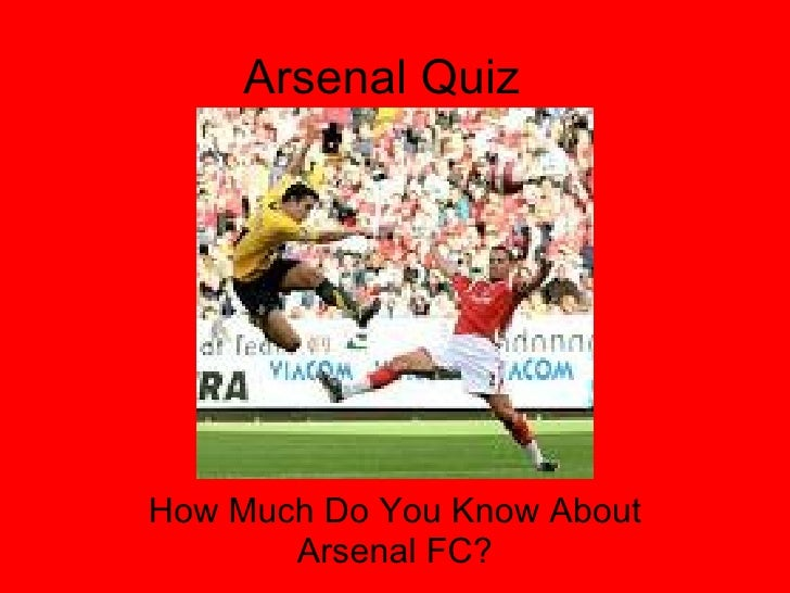 Arsenal Quiz How Much Do You Know About Arsenal FC?
