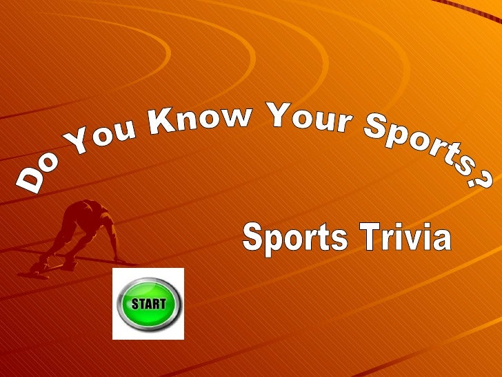 Do You Know Your Sports? Sports Trivia