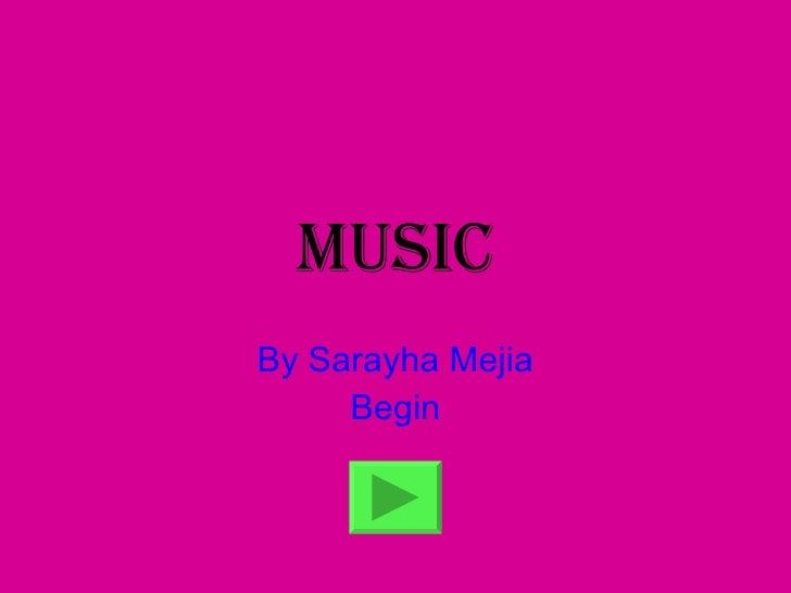 Music By Sarayha Mejia Begin