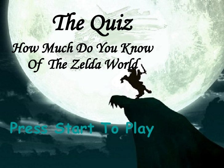 The Quiz How Much Do You Know Of  The Zelda World Press Start To Play