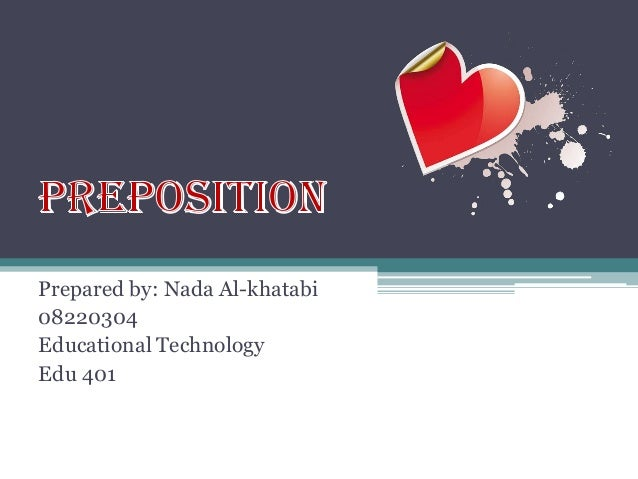 Prepared by: Nada Al-khatabi 08220304 Educational Technology Edu 401