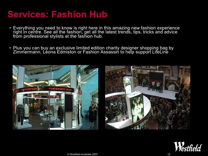 Services:  Fashion Hub <ul><li>Everything you need to know is right here in this amazing new fashion experience right in c...