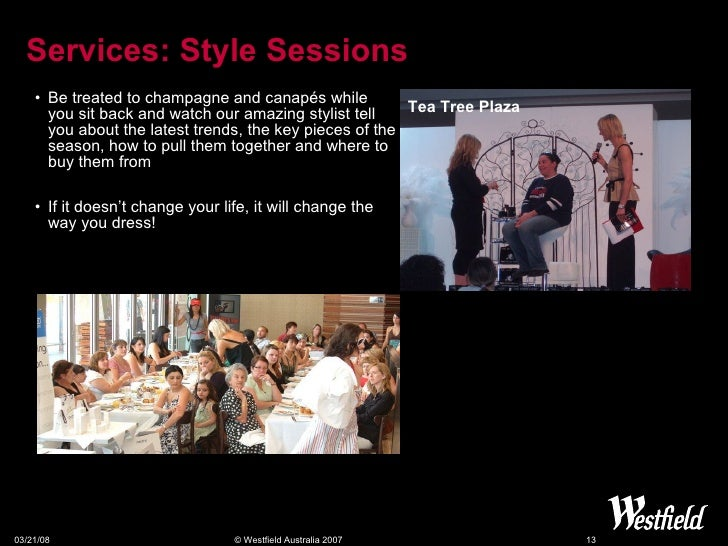 Services:  Style Sessions <ul><li>Be treated to champagne and canapés while you sit back and watch our amazing stylist tel...