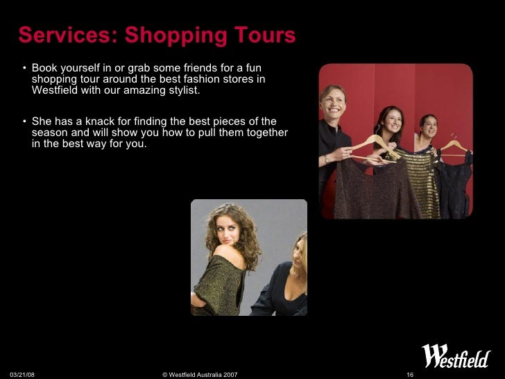 Services: Shopping Tours <ul><li>Book yourself in or grab some friends for a fun shopping tour around the best fashion sto...