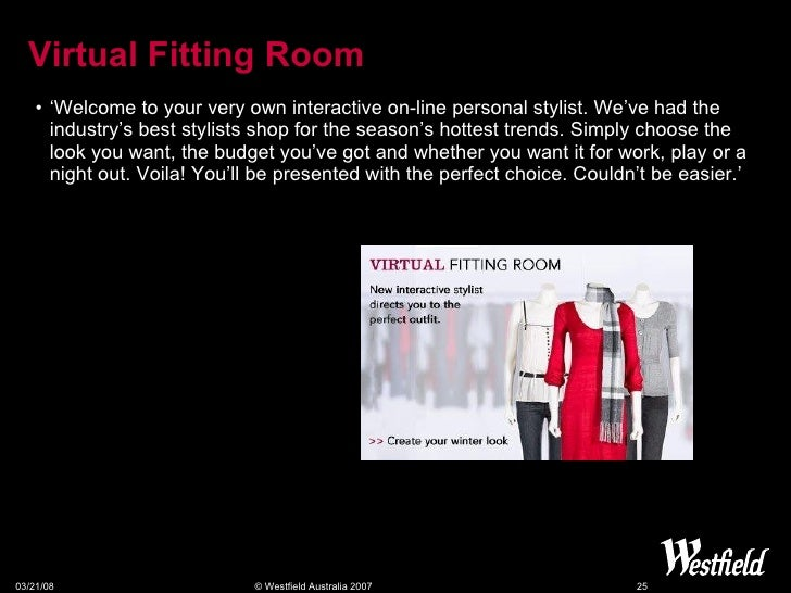 Virtual Fitting Room <ul><li>'Welcome to your very own interactive on-line personal stylist. We've had the industry's best...