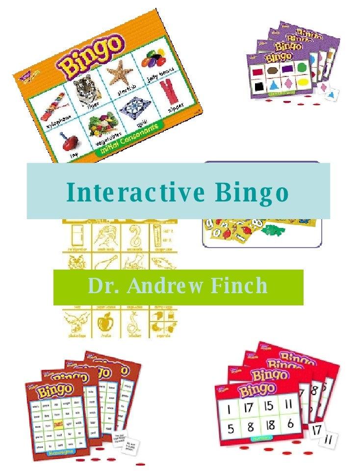 Interactive Bingo Dr. Andrew Finch