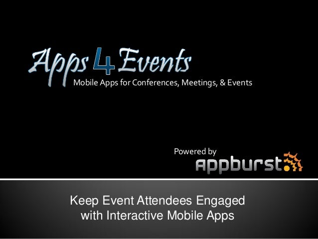 Mobile Apps for Conferences, Meetings, & Events                          Powered byKeep Event Attendees Engaged with Inter...