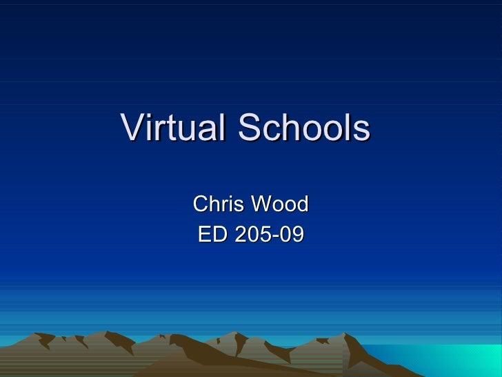 Virtual Schools  Chris Wood ED 205-09