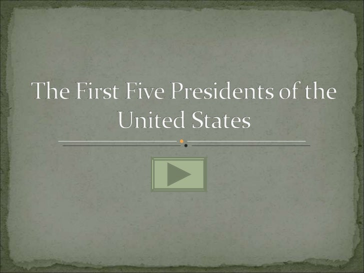 The first five presidents of the united states for Presidents and their home states