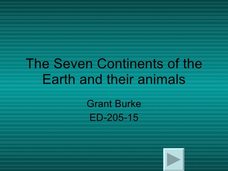 The Seven Continents of the Earth and their animals Grant Burke ED-205-15