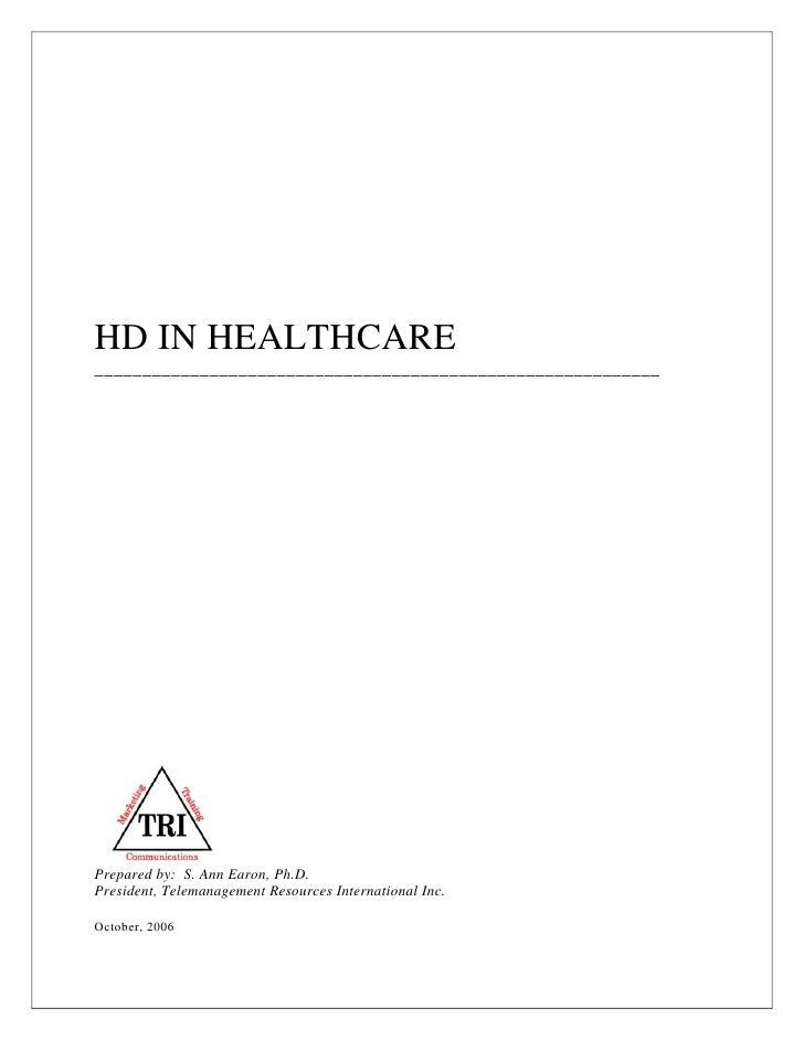 HD IN HEALTHCARE ___________________________________________________________     Prepared by: S. Ann Earon, Ph.D. Presiden...