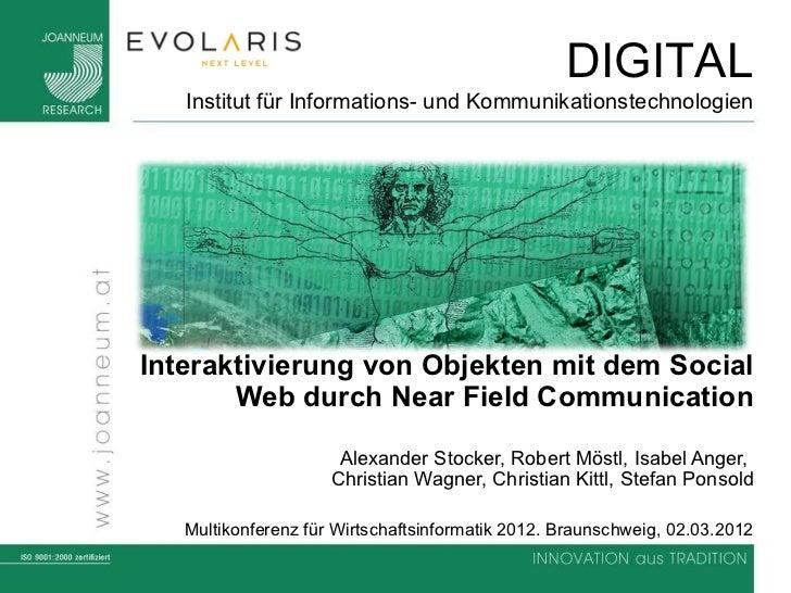 DIGITAL   Institut für Informations- und KommunikationstechnologienInteraktivierung von Objekten mit dem Social       Web ...
