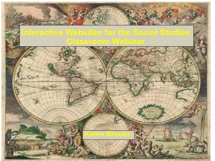 Interactive Websites for the Social Studies Classroom Webinar Karen Brooks