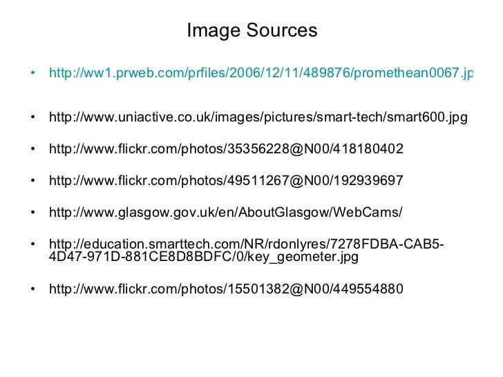 Image Sources <ul><li>http://ww1.prweb.com/prfiles/2006/12/11/489876/promethean0067.jpg   </li></ul><ul><li>http://www.uni...