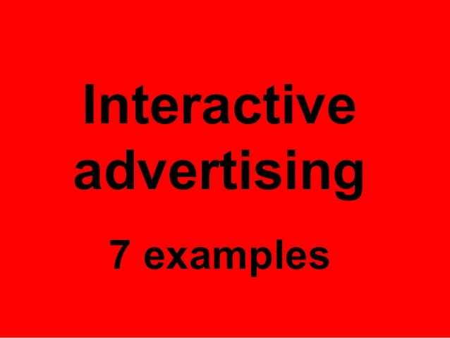 Interactiveadvertising 7 examples