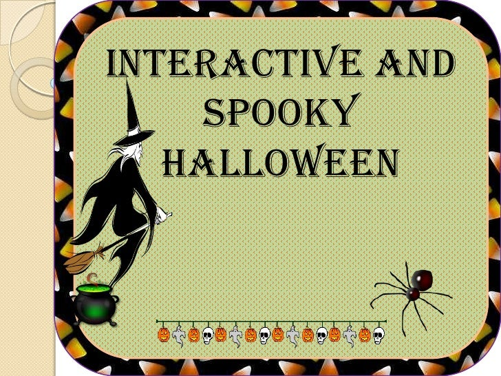 Interactive and     spooky   halloween