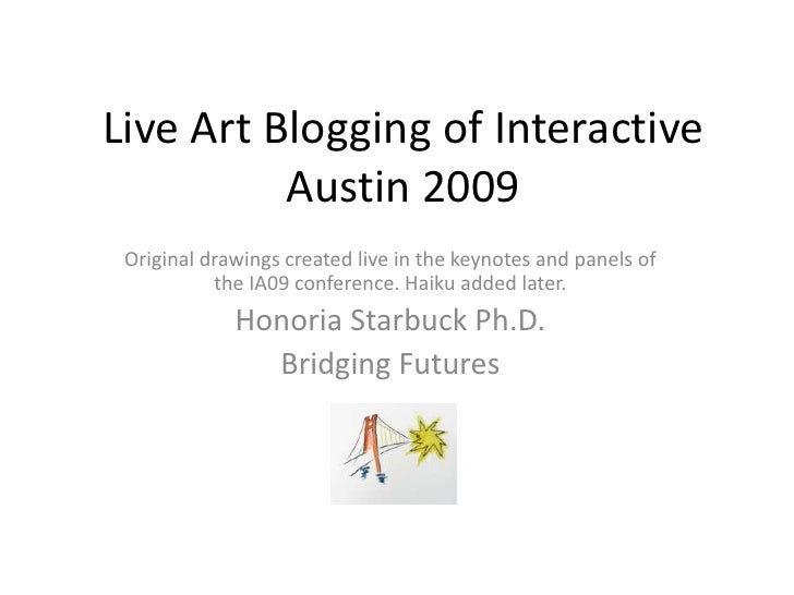 Live Art Blogging of Interactive           Austin 2009  Original drawings created live in the keynotes and panels of      ...