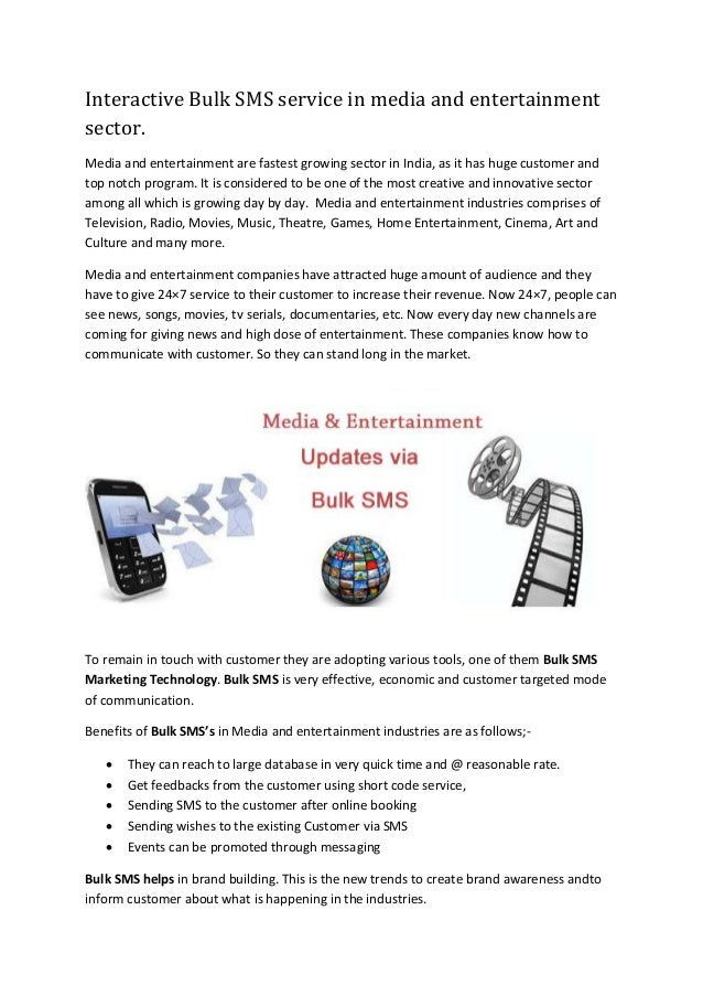 Interactive Bulk SMS service in media and entertainment sector. Media and entertainment are fastest growing sector in Indi...