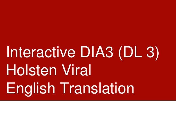 Interactive DIA3 (DL 3)Holsten ViralEnglish Translation<br />