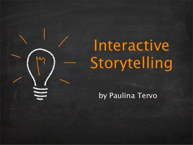 InteractiveStorytelling by Paulina Tervo