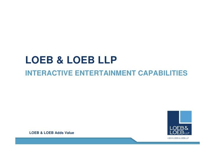 LOEB & LOEB LLP INTERACTIVE ENTERTAINMENT CAPABILITIES     LOEB & LOEB Adds Value