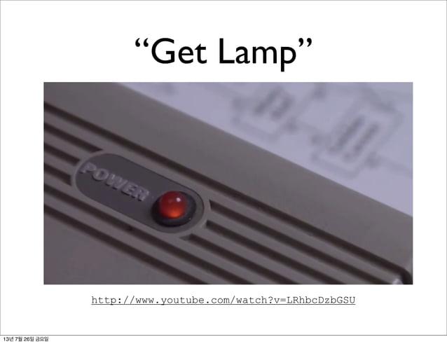 """Get Lamp"" http://www.youtube.com/watch?v=LRhbcDzbGSU 13년 7월 26일 금요일"