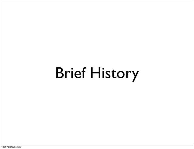 Brief History 13년 7월 26일 금요일